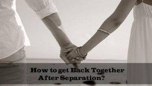 How-to-Get-Back-Together-After-Separation
