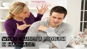what causes problem in marriage