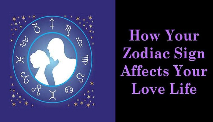 how your zodiac sign affect your love life