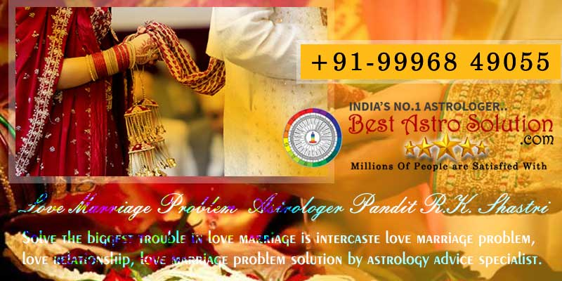 Love marriage problem solution by astrology advice